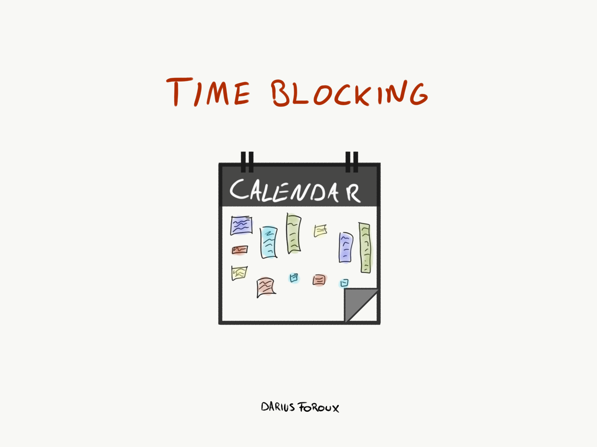 Time Blocking: Improve Your Focus And Get More Meaningful Work Done - Darius Foroux