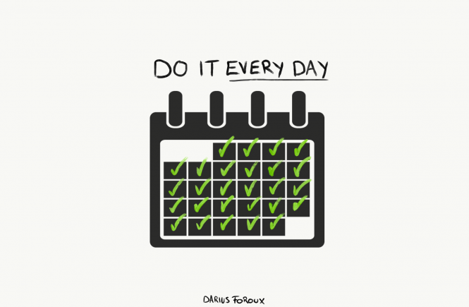 do it every day